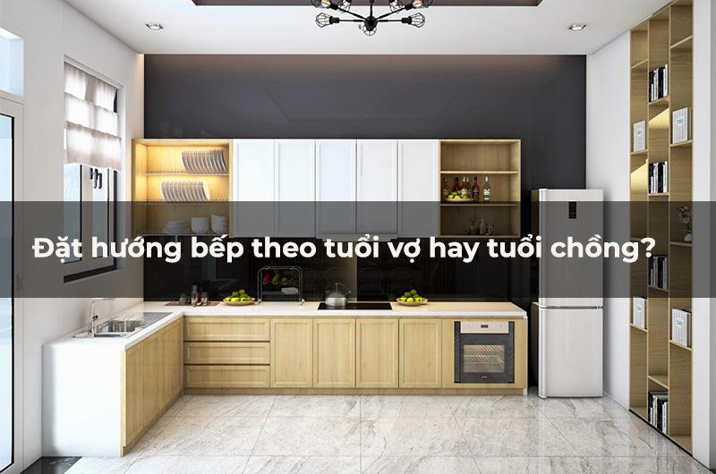 nen-dat-huong-bep-theo-tuoi-vo-hay-tuoi-chong